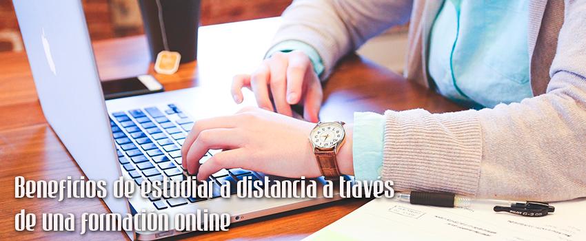 Beneficios de estudiar a distancia a través de una formación online