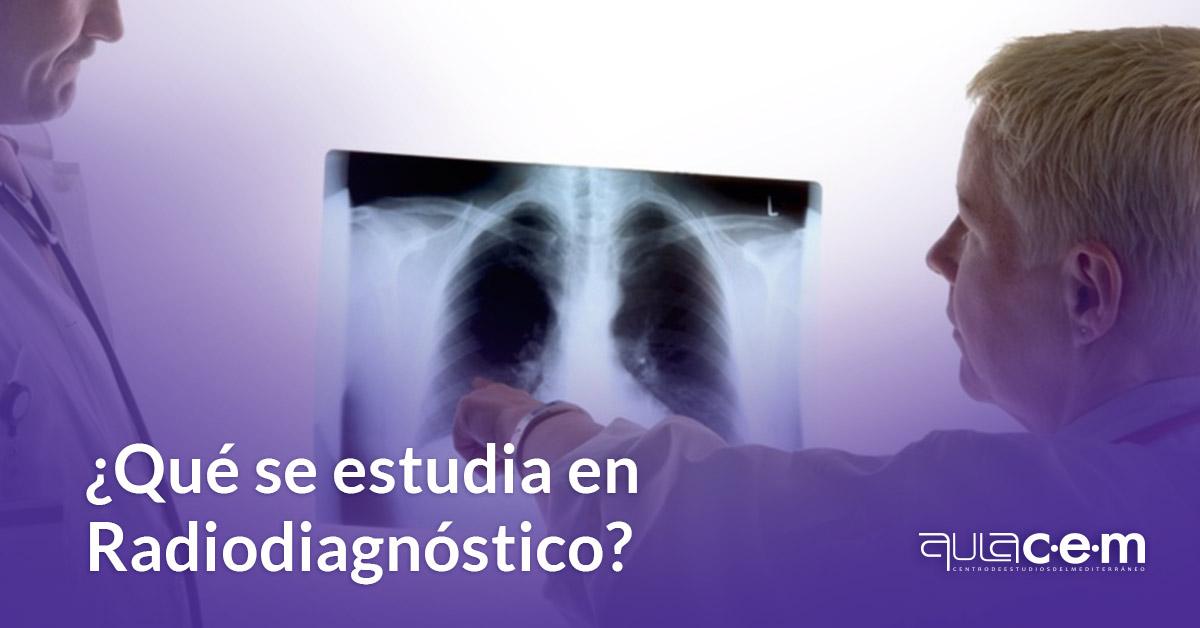 ¿Qué se estudia en Radiodiagnóstico?