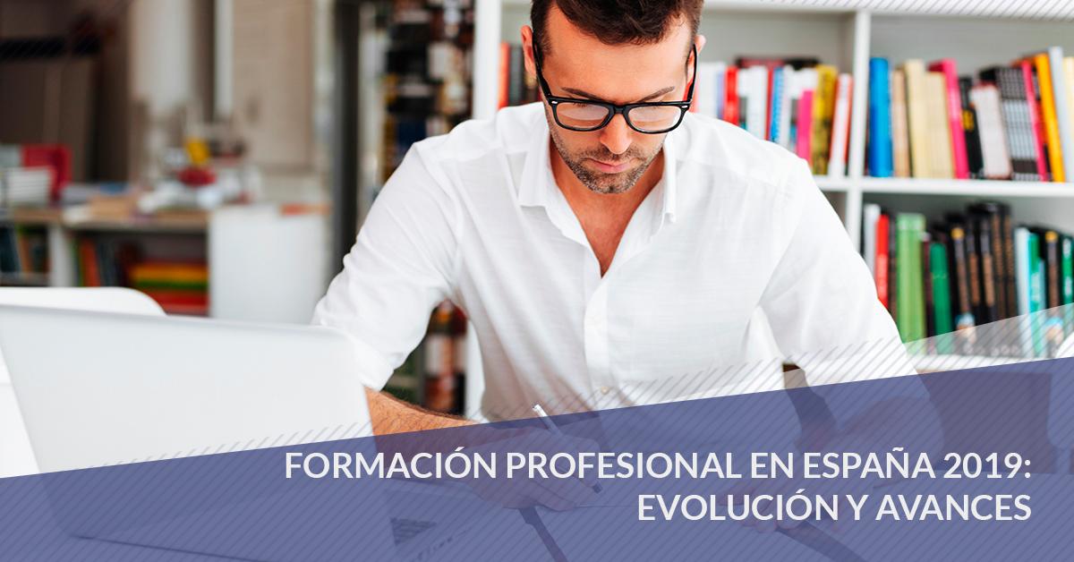 Formación Profesional en España 2019: evolución y avances