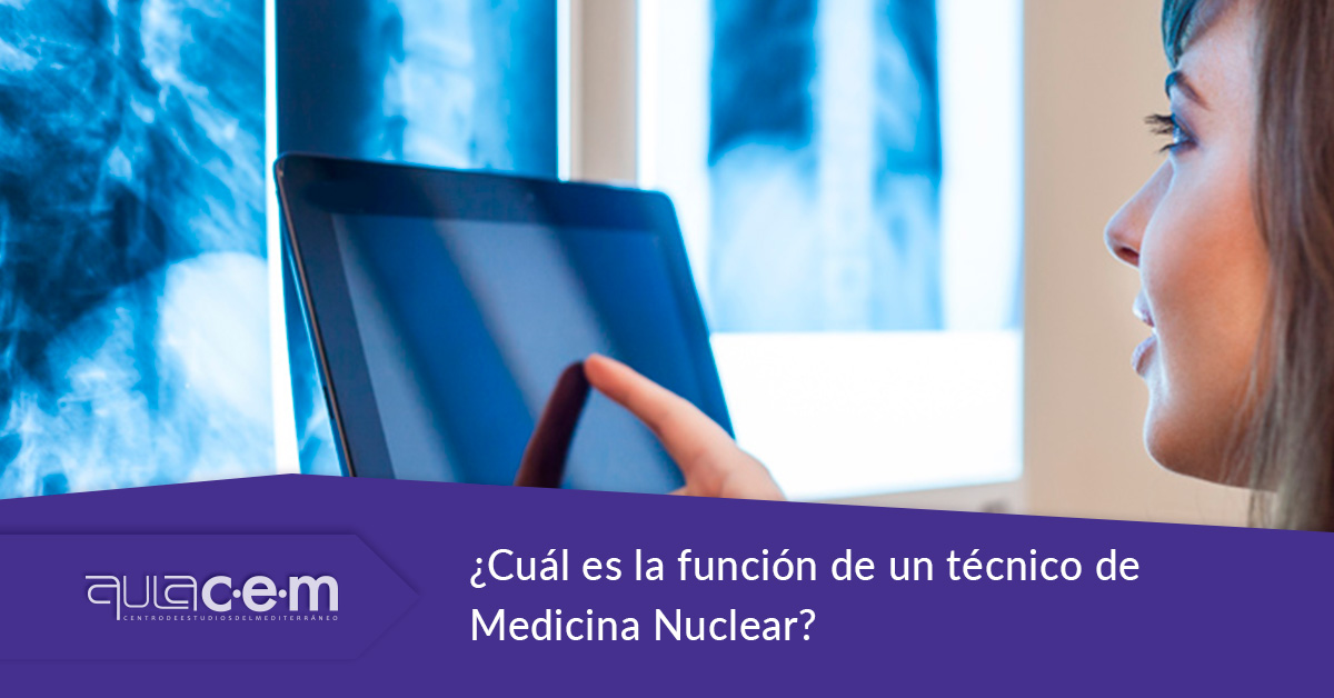 ¿Cuál es la función de un técnico de Medicina Nuclear?
