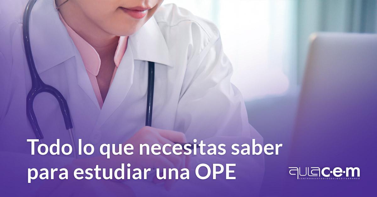 Todo lo que necesitas saber para estudiar una OPE