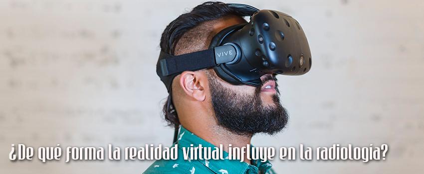 Importancia de la realidad virtual en la radiología