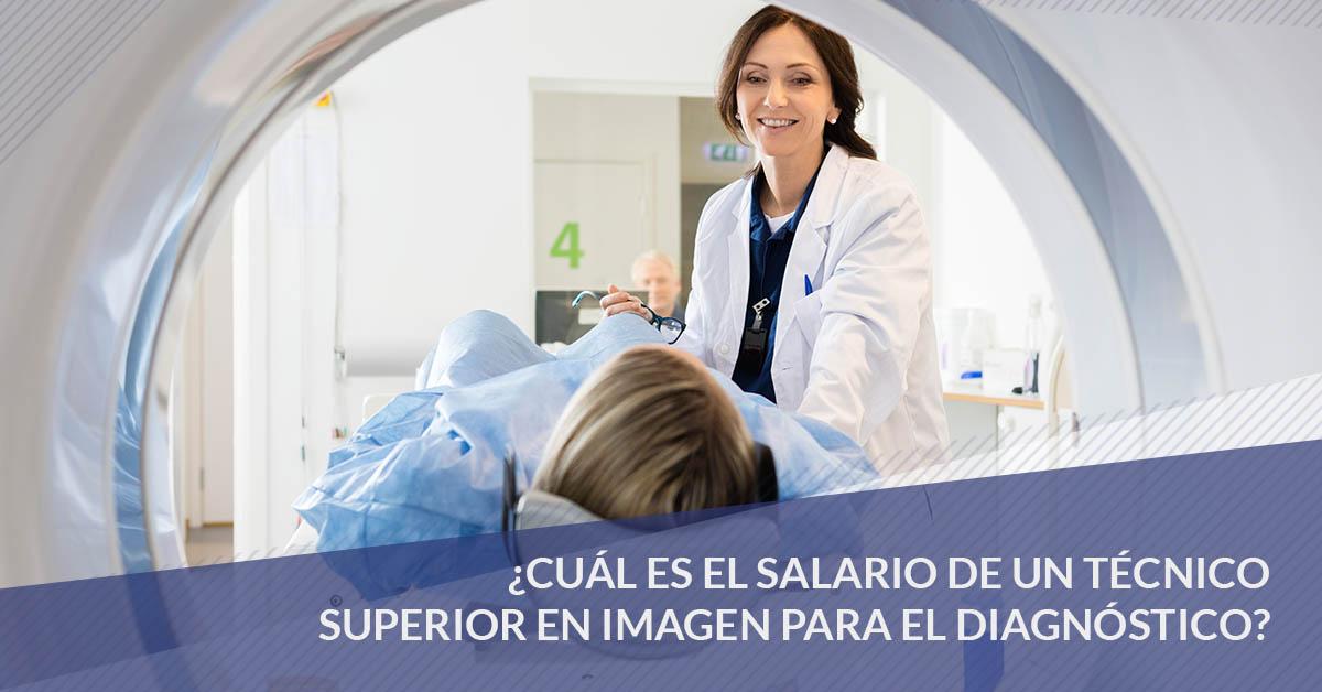 ¿Cuál es el salario de un Técnico Superior en Imagen para el Diagnóstico?